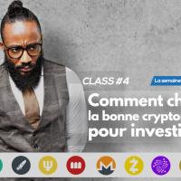 Class #4 Comment choisir la bonne cryptomonnaie pour investir ?